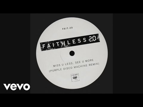 Faithless - Miss U Less, See U More