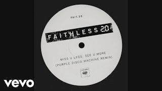 Faithless - Miss U Less, See U More 2.0 – Purple Disco Machine Remix