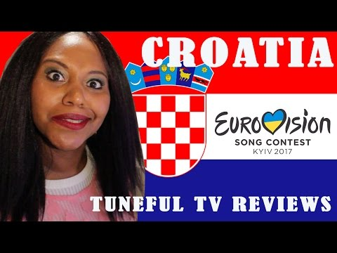 Eurovision 2017 - CROATIA - Tuneful TV Reaction & Review