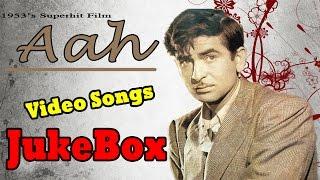 Aah   Full Songs   1953's Super Hit Film Songs Jukebox