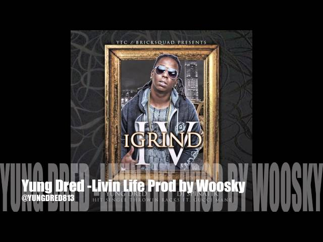 Yung Dred - Livin Life Prod By Woosky