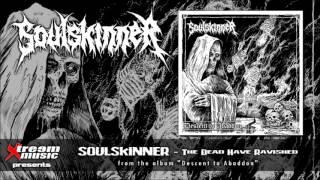 SOULSKINNER - The Dead Have Ravished (audio)