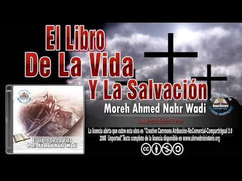 16 El Libro De La Vida Y La Salvacion Por Ahmed Nahr Wadi.wmv