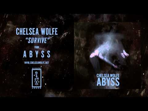 Chelsea Wolfe - Survive