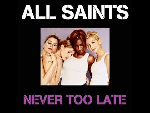 All Saints - Never Too Late