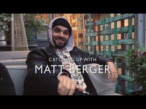 Catching up with Matt Berger
