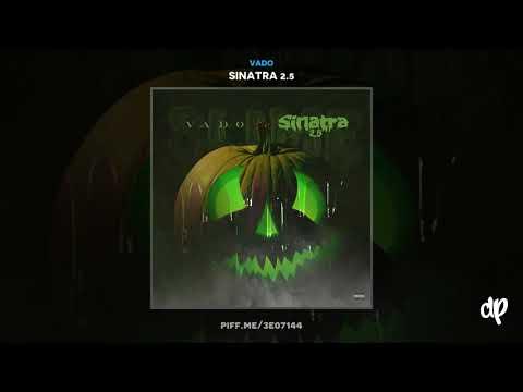 Vado - Nada ft. Rowdy Rebel [Sinatra 2.5]