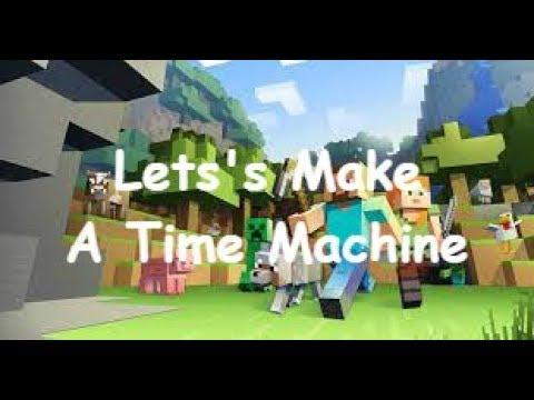 how do you make a time machine