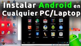 Cómo Instalar Android en cualquier Pc o laptop