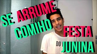 Arrume-se Comigo |Get Ready With Me| Festa Junina
