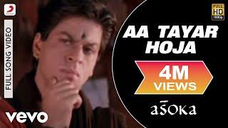 Aa Tayar Hoja - Asoka | Sunidhi Chauhan | Anu Malik