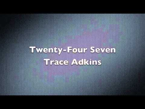 Trace Adkins - Twenty-four Seven