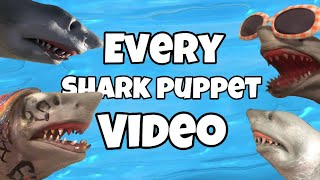 EVERY SHARK PUPPET VIDEO COMPILATION (IN ORDER)