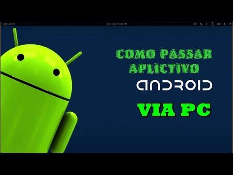 Como passar aplicativo android via pc - em video HD