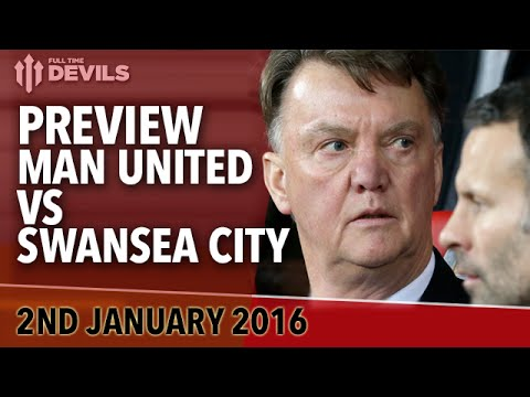Manchester United vs Swansea City   Match Preview