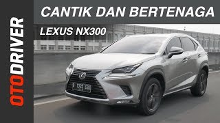 Lexus NX300 2018 Review Indonesia | OtoDriver | Supported by GIIAS 2018