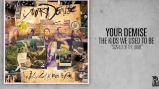 Watch Your Demise Scared Of The Light video