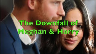 The Downfall of Meghan & Harry
