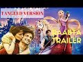 RAABTA |TRAILER REMIX | TANGLED VERSION |