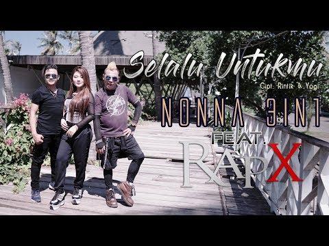 Download Nonna 3in1 feat. RapX - Selalu Untukmu  Mp4 baru