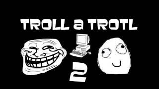 Troll & Trotl [Podcast] - Part. 2 - Kecanie o hrách!
