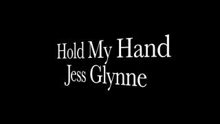 Hold My Hand Jess Glynne Lyrics