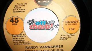 Watch Randy Vanwarmer Gotta Get Out Of Here video