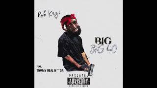 Rob Kazi- Big Big 40 (Ft. Tommy Real N**ga )
