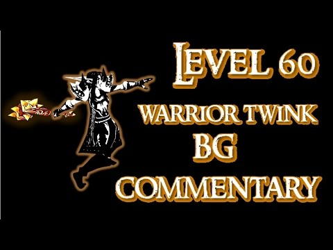 Level 60 Warrior Twink Bg Commentary video