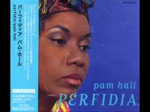 Pam Hall   Perfidia