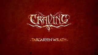 CRAVING - Targaryen Wrath (Lyric video)
