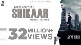 Shikaar | Parry Sarpanch | Official Music | Latest Punjabi Songs 2018 | Humble Music