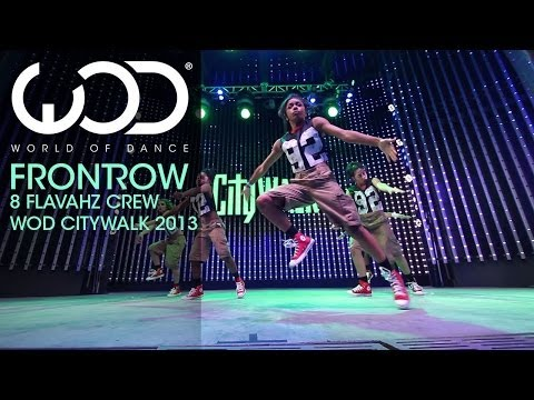 8 Flavahz | World of Dance Live | FRONTROW | Citywalk 2013
