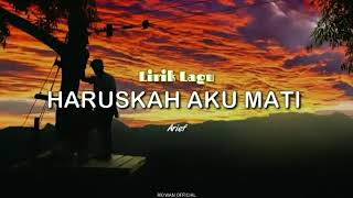 Download lagu HARUSKAH AKU MATI-Arief Mengalah karena cinta (lirik)...