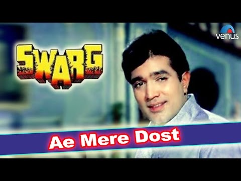 Ae Mere Dost Laut Ke Aaja - Rajesh Khanna (swarg) video