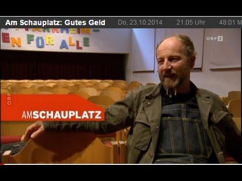 """""""Gutes Geld"""" ORF - Am Schauplatz - Reportage mit Roland Düringer, Franz Hörmann, Christian Felber"""