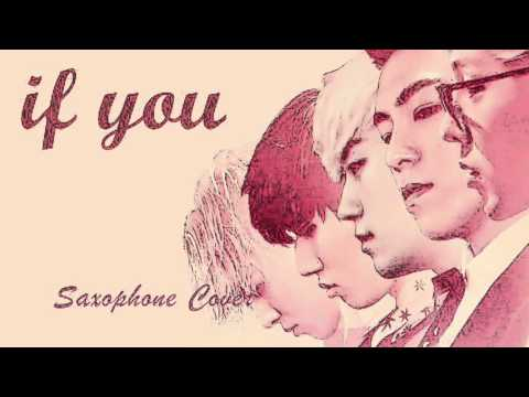 빅뱅 Big Bang: If You (Sax cover)