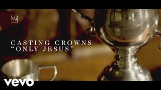 Download Lagu Casting Crowns - Only Jesus (Official Lyric Video) Gratis STAFABAND