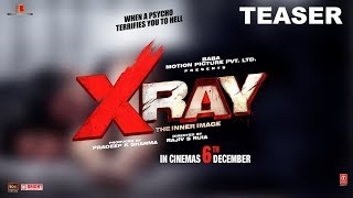 X-RAY Movie Teaser | Yaashi  Kapoor, Rahul Sharma | Rajiv S Ruia | Trailer Releasing Soon