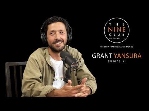 Grant Yansura | The Nine Club With Chris Roberts - Episode 141
