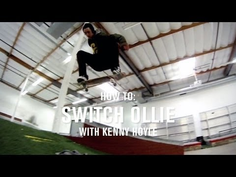 How To Switch Ollie With Kenny Hoyle - TransWorld SKATEboarding