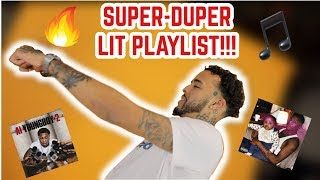 MY SUPER-DUPER LIT PLAYLIST!!! 🔥🕺🏽💃 *Turn Up With Me* LOL
