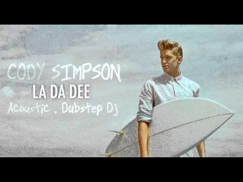 Cody Simpson - La Da Dee (Acoustic . Dubstep Dj)
