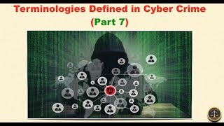 Terminologies Defined in Cyber Crime (Part 7)