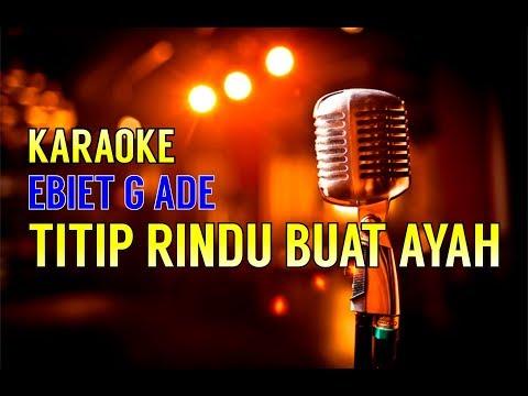 Titip Rindu Buat Ayah - Ebiet G Ade  (Versi Karaoke)