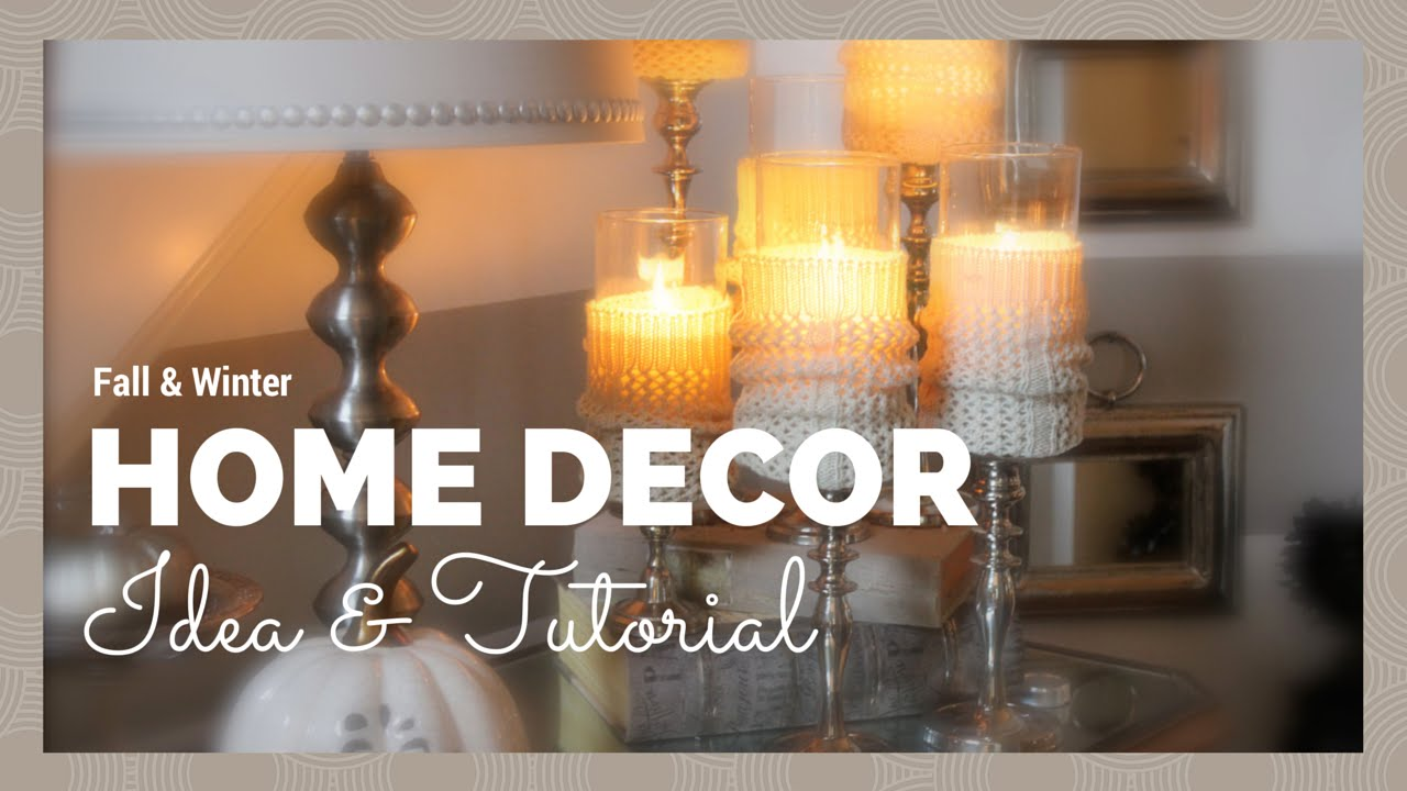Home decor fall winter home decor idea tutorial youtube for Home decorations youtube