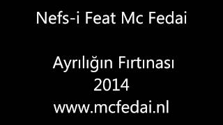 Nefs-i Feat Mc Fedai - Ayriligin Firtinasi 2014