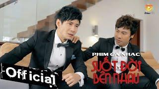 Video clip Phim Ca Nhạc Suốt Đời Bên Nhau - Nguyên Khôi ft. Lý Hải