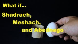 What if...Shadrach, Meshach, and Abednego