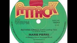 Marie Pierre ''Nothing Gained (From Loving You)''